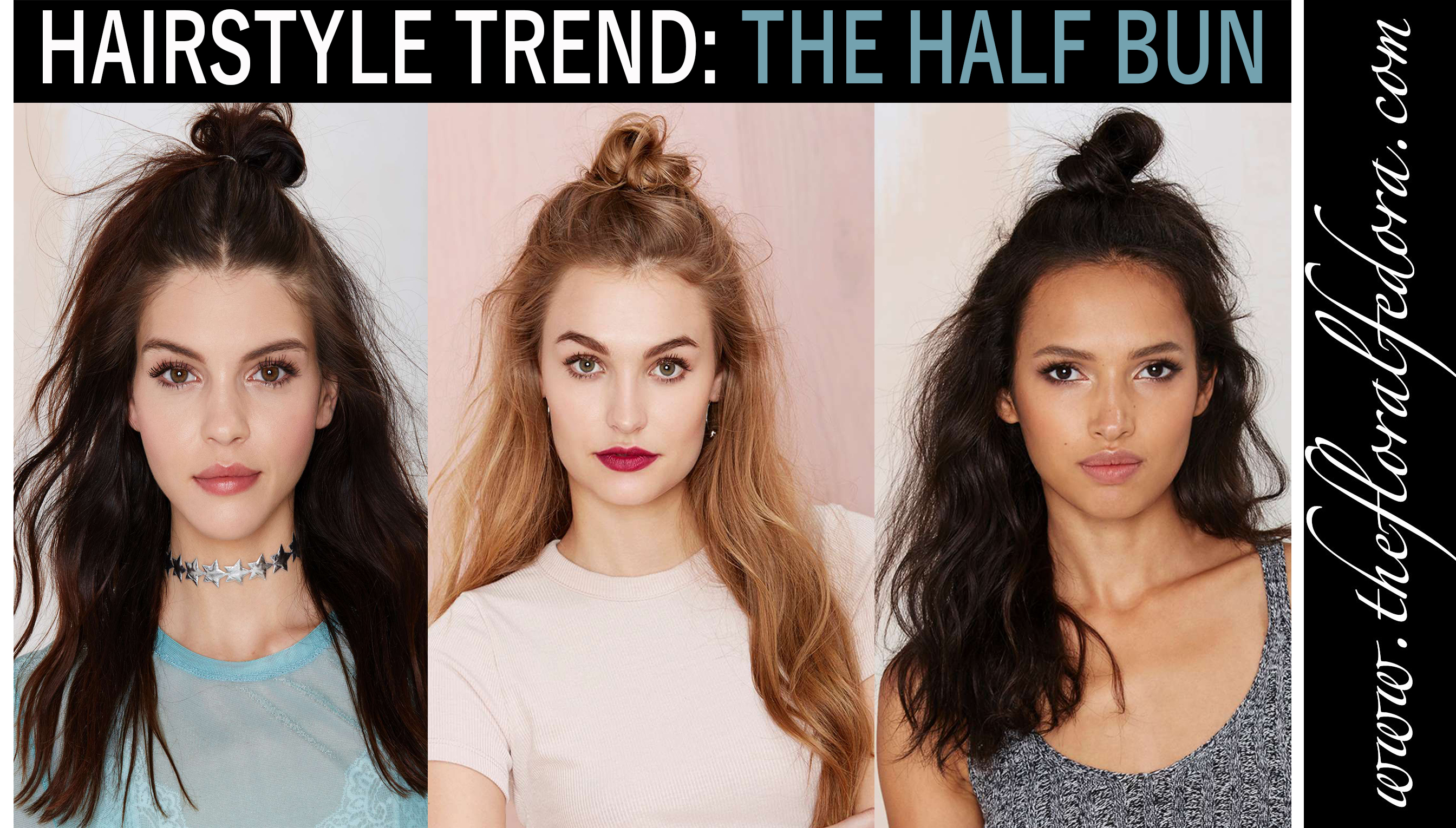 Hairstyle Trend The Half Bun The Floral Fedora